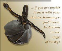 … if you are unable to meet with your #abilities' #belonging, you'll never be dancing on the stage of #verity !