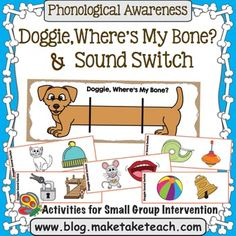 "These phonemic awareness activities will be ""doggone"" popular with your students!  Two activities designed to teach isolating sounds are included in this packet.  ""Doggie, Where's My Bone?"" and ""Doggie Sound Switch"" are perfect for use during your small group intervention."