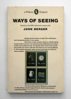 an analysis of john bergers article ways of seeing Ways of seeing instagram john berger's classic ways of seeing offers some unexpected wisdom for the age of social media ben davis , june 24, 2014.