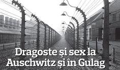 Dragoste şi sex la Auschwitz şi în Gulag