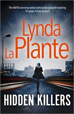 Hidden Killers (Tennison 2): Amazon.co.uk: Lynda La Plante: 9781471140549: Books