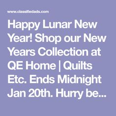 Happy Lunar New Year! Shop our New Years Collection at QE Home | Quilts Etc. Ends Midnight Jan 20th. Hurry before pieces are sold out!