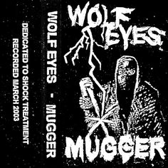 New #Release Mugger - Wolf Eyes