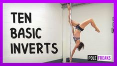 Upside Down Pole Dance Moves Ten Basic Inverts! Upside Down Pole Dance Moves Pole Dancing Clothes, Swing Dancing, Girl Dancing, Pole Fitness Moves, Pole Dancing Fitness, Barre Fitness, Fitness Exercises, Pole Dance Moves, Pole Sport