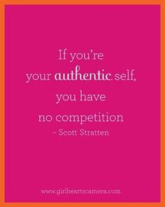 If you're your authentic self, you have no competition - Scott Stratten