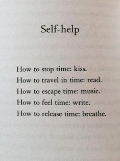 A recipe for dealing with time no matter your mood. Stop it, Travel it, Escape it, Feel it, Release it. Beautiful! Smile Quotes, New Quotes, Quotes For Him, True Quotes, Words Quotes, Quotes To Live By, Funny Quotes, Inspirational Quotes, Heart Quotes