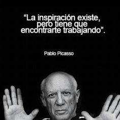 """""""La inspiración existe, pero tiene que encontrarte trabajando"""". #PabloPicasso #Citas #Frases @Candidman"""