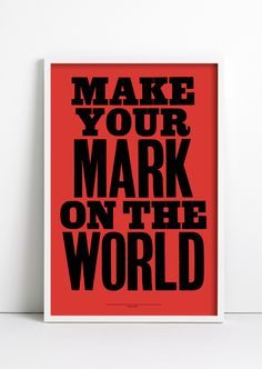 """Make Your Mark"" by Anthony Burrill @clima_ci"