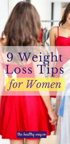 Learn the best Weight Loss Tips for Women. We all could use some easy tips yet ones that really work!