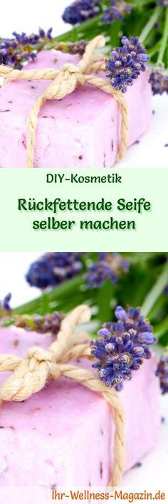 Seife herstellen - Seifen-Rezept: Rückfettende Seife selbst machen - sie reinigt gründlich und sanft und trocknet die Haut nicht aus ...