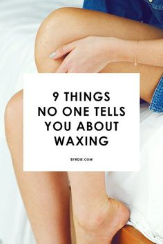 9 Things No One Ever Tells You About Waxing - Waxing Tips 2020 Brazilian Wax At Home, Brazilian Wax Tips, Brazilian Style, Underarm Waxing, Waxing Legs, Body Waxing, Ingrown Hair Removal, Wax Hair Removal, Sugaring Hair Removal