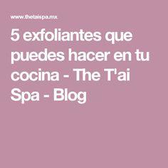 5 exfoliantes que puedes hacer en tu cocina - The T'ai Spa - Blog