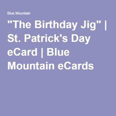 """The Birthday Jig"" | St. Patrick's Day eCard | Blue Mountain eCards"