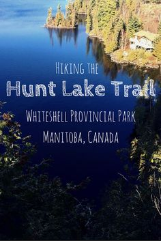 Hiking Hunt Lake Trail, Whiteshell Provincial Park - Out of the 306 Camping Places, Camping And Hiking, Hiking Trails, Backpacking, Visit Canada, Canada Canada, Parks Canada, Discover Canada, Canada Destinations