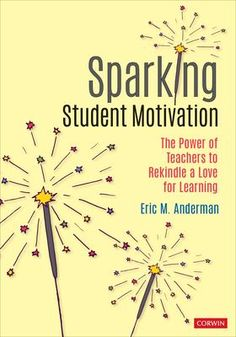 Sparking student motivation : the power of teachers to rekindle a love for learning Teacher And Student Relationship, Rekindle Love, Rules And Procedures, Teacher Notes, Student Motivation, A Classroom, Behavior Management, New Books, This Book