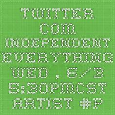 twitter.com  Independent Everything  Wed., 6/3 5:30pmCST  Artist #Pryce @OfficialPryce w/ Franz he Hybrid One @FranzTheHybrid1 @Metal2Music @FranzAtes2012