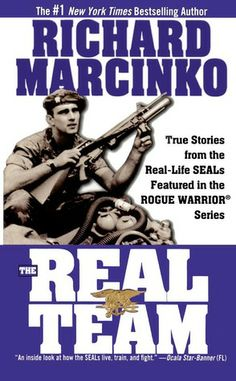 The Real Team (Rogue Warrior by Richard Marcinko Richard Marcinko, Special Forces Training, Seal Team 6, Movie Teaser, Navy Seals, Book Authors, Great Books, Rogues, Book Lists