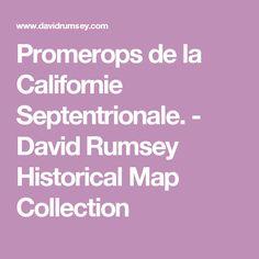 Promerops de la Californie Septentrionale. - David Rumsey Historical Map Collection
