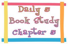 Elementary Matters: Daily 5 Book Study Chapter 5