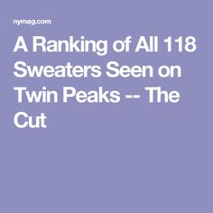 A Ranking of All 118 Sweaters Seen on Twin Peaks -- The Cut