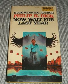 Now Wait for Last Year by Philip K. Dick 1981 First printing of Daw #450  Nice