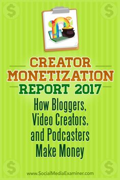 Are you a blogger, video creator, or podcaster?  Are you wondering how creators are making money?  Look no further.  In the first study of its kind, Social Media Examiner commissioned a comprehensive study of more than 4,300 creators.