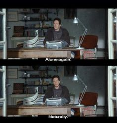 """Love Actually  """"Alone again. Naturally."""""""