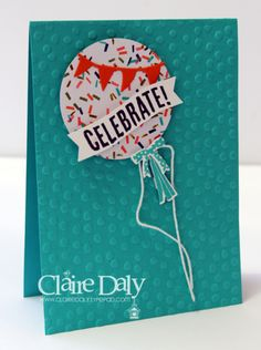 Stampin Up Occasions Catalogue 2015 Celebrate Today Stamp Set, Ballon Framelit Dies, Birthday Bash DSP by Claire Daly, Stampin Up Australia at www.clairedaly.typepad.com