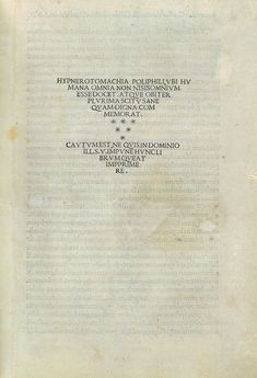 """""""THE HYPEROTMACHIA OF POLIPHIO, IN WHICH IT IS SHOWN THAT ALL HUMAN THINGS ARE BUT A DREAM, AND MANY OTHER THINGS WORTHY OF KNOWLEDGE AND MEMORY"""" (Aldine Press, 1499)"""