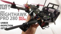 awesome EMAX NightHawk PRO 280 FPV Race Drone Review - Part 1