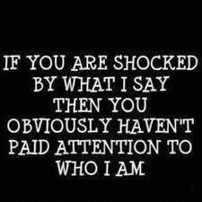 If you are shocked by what I say ....