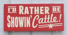 Id rather be showing cows