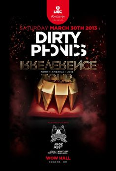 Eugene, OR USC Events presents the Dirtyphonics' Irreverence Tour with Special Guests: Crizzly  Nerd Rage  with local support from #PartyGirl  Bass Bros .       The Irreverence Tour hits Eugene on March...