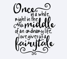 """Wedding day quote """"Love Gives Us A Fairytale"""" {Courtesy of Etsy}"""