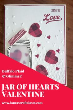 Spread the Love with this Jar of Hearts #Valentine card! Created with the #BuffaloCheck stamp & Jar of Love from #StampinUp, it's a great way to use a background stamp to create fun elements on your cards and projects. #JOSTTT002 More details at www.laurascraftcloset.com