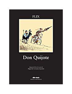 Don Quijote / adapt libre por Flix - ED/Quijotes Dom Quixote, Batman, Album, Movie Posters, Fantasy, Miguel De Cervantes, Stains, Deporte, Bicycles