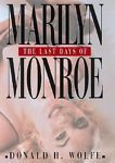The Last Days of Marilyn Monroe by Donald H. Wolfe (1998, Hardcover)