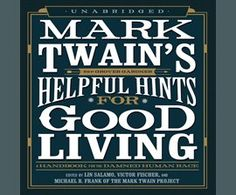 (Audiobook - Borrow for 21 days) ...contains sixty-nine aphorisms, anecdotes, whimsical suggestions, maxims, and cautionary tales from Mark Twain's private and published writings. It dispenses advice and reflections on family life and public manners; opinions on topics such as dress, health, food, and childrearing and safety; and more specialized tips, such as those for dealing with annoying salesmen and burglars.