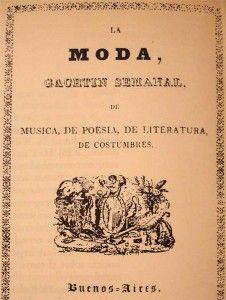 """18.11.1838 Aparecía la revista """"La Moda"""" (fuente www.revisionistas.com.ar)"""