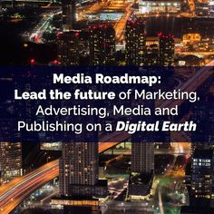 #Media Roadmap: #Lead the #future of #Marketing, #Advertising, #Media and #Publishing on a #Digital #Earthhttp://bit.ly/2CQSnHB