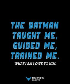 """The Batman taught me, guided me, trained me. What I am I owe to him. What more can I say? And Superman. I grew up in your shadow, too. You taught me honor, selflessness, and the true meaning of the word 'hero.' … I'm the sum of so many people who have influenced me, shaped my thinking, and given me love. Mom and Dad, you were the first … what you gave me will never leave. It's forever locked in my heart and in my soul. Batman, you took in a young, frightened boy."""