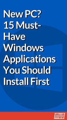 New Pc Must Have Windows Applications You Should Install - Software Is The Backbone Of Any Computer Setup Whether Youve Just Purchased A New Pc Or Reinstalled Windows The First Task Youll Likely Do Is Install Apps While There Are Dozens Of Amaz Life Hacks Computer, Computer Projects, Computer Lessons, Computer Basics, Computer Coding, Computer Help, Computer Programming, Computer Tips, Computer Laptop