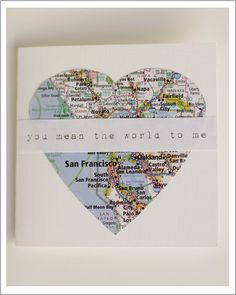 Map Valentine...''You Mean The World To Me''