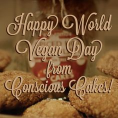 Happy World #vegan Day from us at Conscious Cakes!