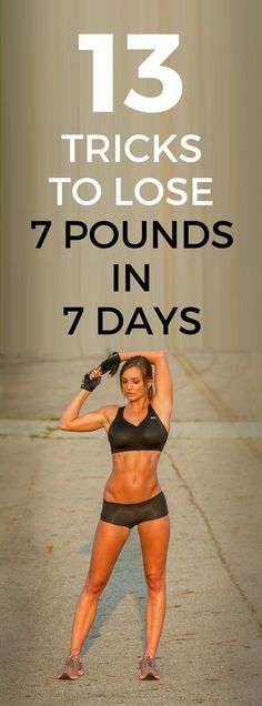 Lose 7 pounds in 7 days with these 13 awesome weight loss tricks.