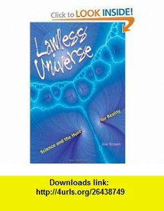 Lawless Universe Science and the Hunt for Reality (9780801895807) Joe Rosen , ISBN-10: 0801895804  , ISBN-13: 978-0801895807 ,  , tutorials , pdf , ebook , torrent , downloads , rapidshare , filesonic , hotfile , megaupload , fileserve