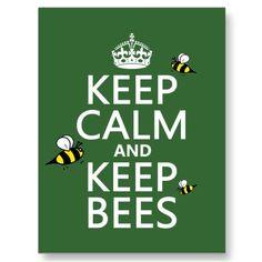 Keep Calm and Keep Bees