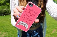 I speak fluent sarcasm phone case!