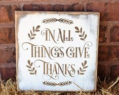 This sign is what Thanksgiving is all about, counting your blessings. In all things give thanks wood sign is a beautiful reminder of how to live our lives everyday. Make your celebration memorable wit Fall Wood Signs, Diy Wood Signs, Painted Wood Signs, Fall Signs, Hand Painted, Fall Pallet Signs, Rustic Signs, Metal Signs, Thanksgiving Signs
