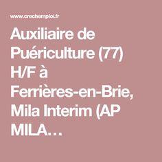 Auxiliaire de Puériculture (77) H/F à Ferrières-en-Brie, Mila Interim (AP MILA…